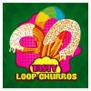 Loop Churros Tasty [Big Mouth] Concentré