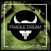 Fragile Dream [Psycho Flavours] Concentré 10ml