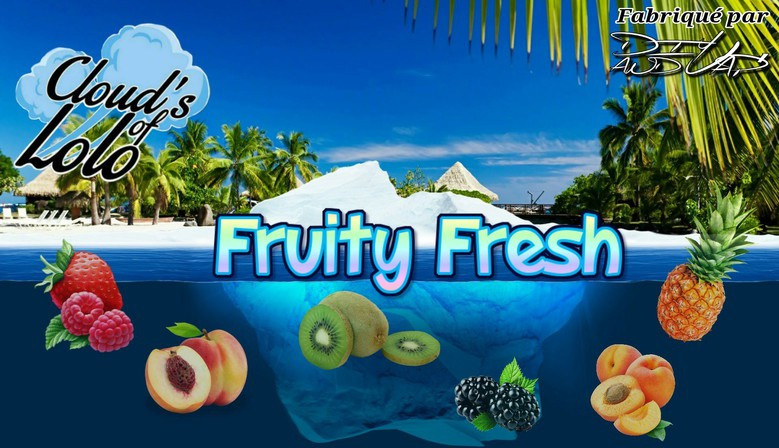 Le Fruity Fresh des Cloud's of Lolo !
